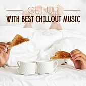 Get up with Best Chillout Music by Various Artists