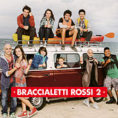 Braccialetti Rossi 2 by Various Artists