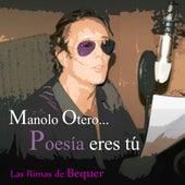Poesía Eres Tú - Las Rimas de Bécquer de Manolo Otero
