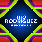El Inolvidable by Tito Rodriguez