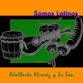 Somos Latinos de Adalberto Alvarez
