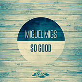 So Good de Miguel Migs