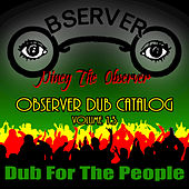 Observer Dub Catalog, Vol. 13: Dub For the People Album von Niney the Observer
