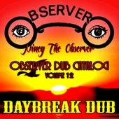 Observer Dub Catalog, Vol. 12: Daybreak Dub by Niney the Observer