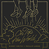 On Top of the World by Phillip LaRue
