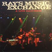 A Live Rayunion by Ray's Music Exchange
