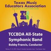 2015 Texas Music Educators Association (TMEA): Texas Community College Band Directors Association [TCCBDA] All-State Symphonic Band [Live] by Various Artists