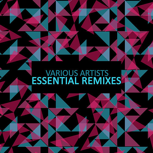 Essential Remixes by Various Artists