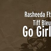 Go Girl (feat. Tiff Bleu) by Rasheeda