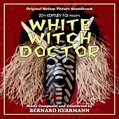 White Witch Doctor (Original Motion Picture Soundtrack) de Bernard Herrmann