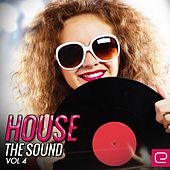House The Sound, Vol. 4 - EP by Various Artists