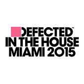 Defected In The House Miami 2015 Mixtape de Various Artists