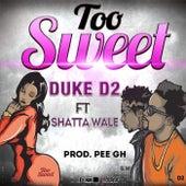 Too Sweet  (feat. Shatta Wale) by Duke