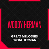 Great Melodies from Herman de Woody Herman