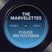 Please Mr Postman by The Marvelettes