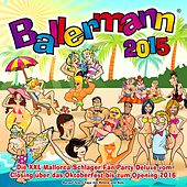 Ballermann 2015 - Die XXL Mallorca Schlager Fan Party Deluxe (Vom Closing über das Oktoberfest bis um Opening 2016 - Darauf feiert Yaya mit Helene und Kolo) von Various Artists