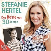 Das Beste aus 30 Jahren - Meine grössten Hits von Stefanie Hertel