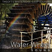 Water Wheel Sound by Tmsoft's White Noise Sleep Sounds