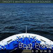 Boat Prow Sound by Tmsoft's White Noise Sleep Sounds