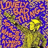 Space Waste / Always Lazy by The Lovely Bad Things