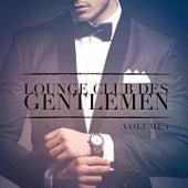 Lounge Club des Gentlemen, Vol. 1 (Ecoutez le son relaxant de la musique Lounge) by Various Artists
