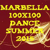 Marbella 100x100 Dance Summer 2015 (40 Top Songs Selection for DJ Moving People EDM Party Music) de Various Artists