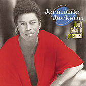 Don't Take It Personal by Jermaine Jackson