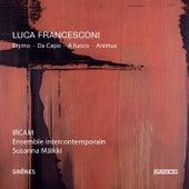 Luca Francesconi: Etymo, Da capo, A fuoco & Animus by Various Artists