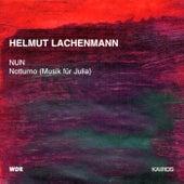 Lachenmann: NUN & Notturno (Musik für Julia) by Various Artists