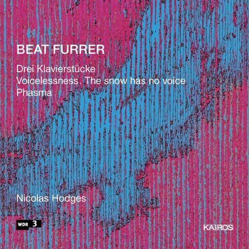 Furrer: 3 Klavierstücke, Voicelessness (The Snow Has No Voice) & Phasma by Nicolas Hodges