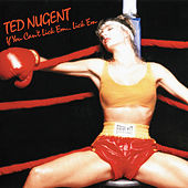 If You Can't Lick 'Em...Lick 'Em by Ted Nugent