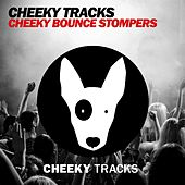 Cheeky Bounce Stompers - EP by Various Artists
