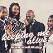 Keeping Me Alive by Rondell Positive