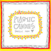 Plastic Candles by Danielle Prou