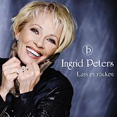 Lass es rocken de Ingrid Peters