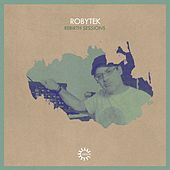 Rebirth Sessions - Robytek by Various Artists