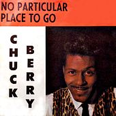 No Particular Place to Go van Chuck Berry