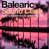 Balearic Sound Clash - Pure Summer House Grooves, Vol. 2 von Various Artists