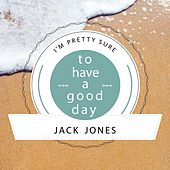 To Have A Good Day von Jack Jones