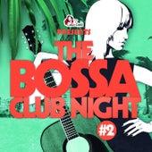 The Bossa Club Night, Vol. 2 von Various Artists