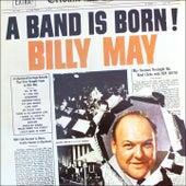 A Band Is Born! (Original Album plus Bonus Tracks 1951) von Billy May