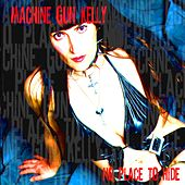 No Place to Hide by Machine Gun Kelly