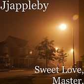Sweet Love, Master. by JJ Appleby