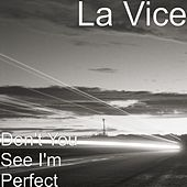 Don't You See I'm Perfect de Vice
