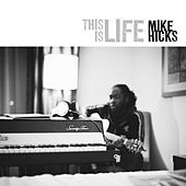 This Is Life de Mike Hicks