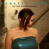 One Thing I'm Missing (Remixed) by Vanessa Daou