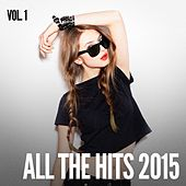 All the Hits 2015, Vol. 1 by Top Hits Group