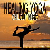 Healing Yoga Chillout Music de Various Artists