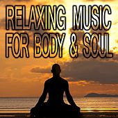Relaxing Music for Body & Soul by Various Artists