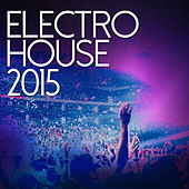 Electro House 2015 - Festival & Ibiza Essentials de Various Artists